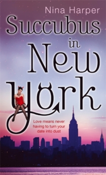 Succubus In New York : Number 2 in series, Paperback Book