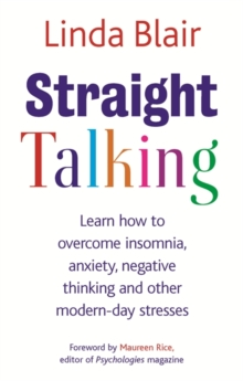 Straight Talking : Learn to overcome insomnia, anxiety, negative thinking and other modern day stresses, Paperback Book