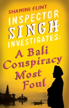 Inspector Singh Investigates: A Bali Conspiracy Most Foul : Number 2 in series, Paperback Book