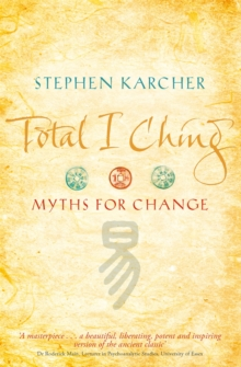 Total I Ching : Myths for Change, Paperback Book