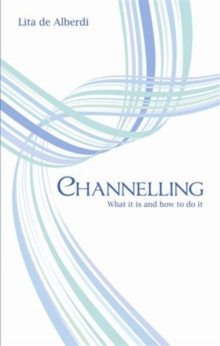 Channelling : What it is and How to Do it, Paperback Book