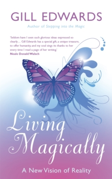 Living Magically : A New Vision of Reality, Paperback Book
