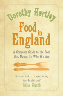 Food In England : A complete guide to the food that makes us who we are, Paperback Book