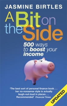 A Bit on the Side : 500 Ways to Boost Your Income, Paperback Book