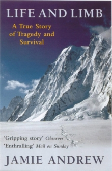 Life And Limb : A true story of tragedy and survival, Paperback Book