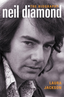 Neil Diamond : The Biography, Paperback Book