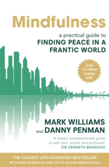 Mindfulness : A Practical Guide to Finding Peace in a Frantic World, Paperback Book