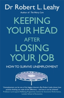 Keeping Your Head After Losing Your Job : How to Survive Unemployment, Paperback Book