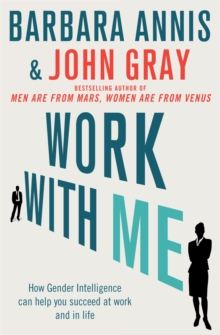 Work with Me : How Gender Intelligence Can Help You Succeed at Work and in Life, Paperback Book