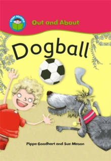 Start Reading: Out and About: Dogball, Paperback Book