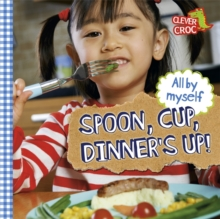 All by Myself: Spoon, Cup, Dinner's Up! : Board Book, Board book Book