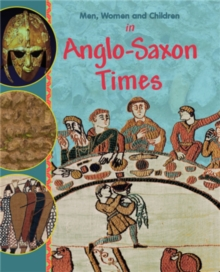 Men, Women and Children: In Anglo Saxon Times, Paperback Book