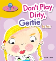 You Choose!: Don't Play Dirty, Gertie Be Fair, Paperback Book