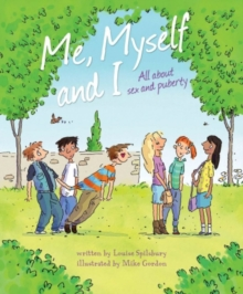Me, Myself and I: Me, Myself and I : All About Sex and Puberty, Paperback Book