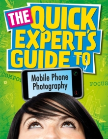 Quick Expert's Guide: Mobile Phone Photography, Paperback Book