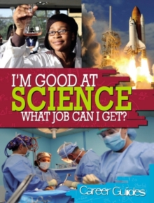 I'm Good At: Science What Job Can I Get?, Paperback Book