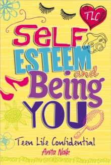Teen Life Confidential: Self-Esteem and Being YOU, Paperback Book