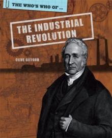 The Who's Who Of: Industrial Revolution, Paperback Book