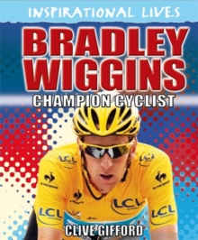 Inspirational Lives: Bradley Wiggins, Hardback Book