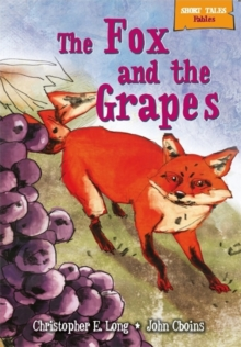 Short Tales Fables: The Fox and the Grapes, Paperback Book