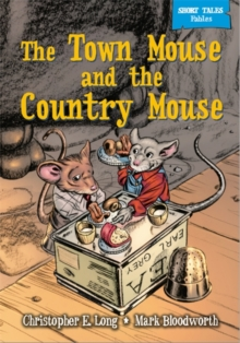 Short Tales Fables: The Town Mouse & The Country Mouse, Paperback Book