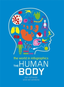 The World in Infographics: The Human Body, Paperback Book