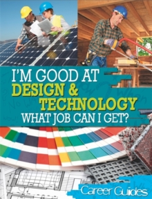 I'm Good At: Design and Technology What Job Can I Get?, Hardback Book