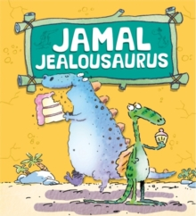 Dinosaurs Have Feelings, Too: Jamal Jealousaurus, Paperback Book
