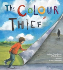 The Colour Thief : A Family's Story of Depression, Paperback Book