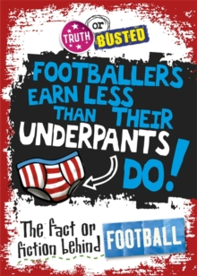 The Fact or Fiction Behind Football, Paperback Book