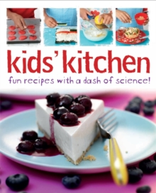 Kids' Kitchen : Fun Recipes with a Dash of Science, Paperback Book