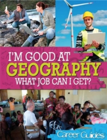 I'm Good At: Geography What Job Can I Get?, Paperback Book