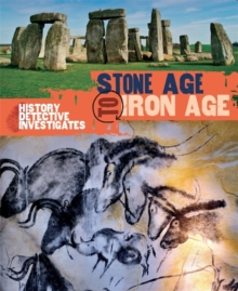 The History Detective Investigates: Stone Age to Iron Age, Paperback Book