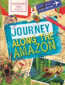 Travelling Wild: Journey Along the Amazon, Paperback Book