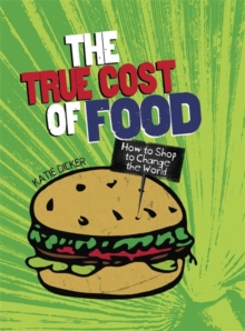 Consumer Nation: The True Cost of Food, Paperback Book