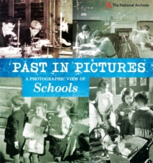 Past in Pictures: A Photographic View of Schools, Paperback Book