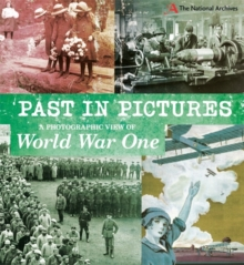 Past in Pictures: A Photographic View of World War One, Paperback Book