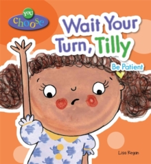 You Choose!: Wait Your Turn, Tilly, Paperback Book