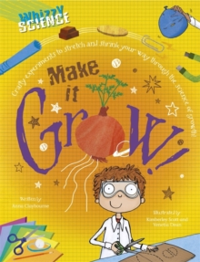 Whizzy Science: Make it Grow!, Paperback Book