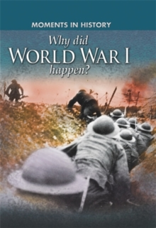 Moments in History: Why did World War I happen?, Paperback Book