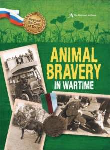 Animal Bravery in Wartime (the National Archives), Paperback Book