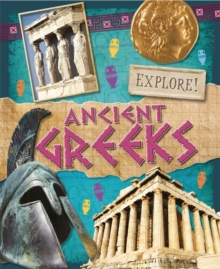 Explore!: Ancient Greeks, Paperback Book