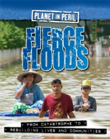 Planet in Peril: Fierce Floods, Paperback / softback Book