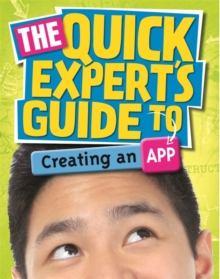 Quick Expert's Guide: Creating an App, Paperback Book