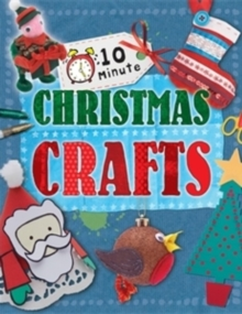 10 Minute Crafts: for Christmas, Paperback Book