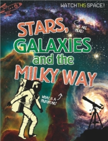 Watch This Space: Stars, Galaxies and the Milky Way, Paperback Book