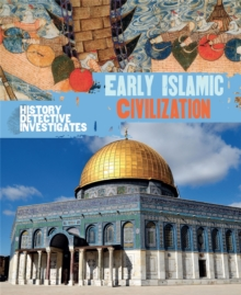 The History Detective Investigates: Early Islamic Civilization, Paperback Book