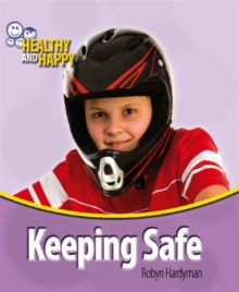 Healthy and Happy: Keeping Safe, Paperback / softback Book