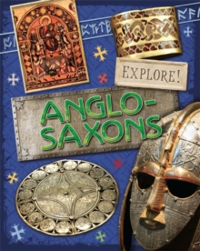 Explore!: Anglo Saxons, Hardback Book