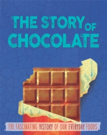 The Story of Food: Chocolate, Hardback Book